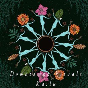 Downtempo Rituals Ka:lu - Summer Solstice